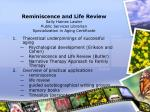 Reminiscence and Life Review Sally Haines Lawler Public Services Librarian Specialization in Aging Certificate