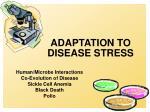 ADAPTATION TO DISEASE STRESS