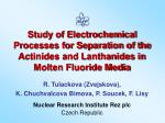 Study of Electrochemical Processes for Separation of the Actinides and Lanthanides in Molten Fluoride Media
