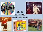 Ch. 29 1974-1980 Ford and Carter
