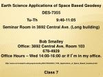 Earth Science Applications of Space Based Geodesy DES-7355 Tu-Th 9:40-11:05 Seminar Room in 3892 Central