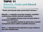 TOPIC 11 Minerals, Rocks and Mineral Resources