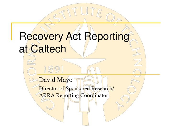 recovery act reporting at caltech n.