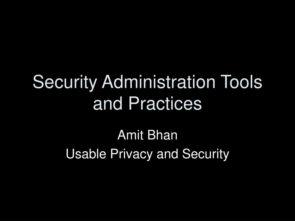 security administration tools and practices l.