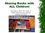 Sharing Books with ALL Children!