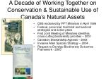 A Decade of Working Together on Conservation & Sustainable Use of Canada's Natural Assets