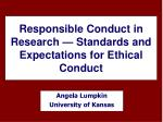 Responsible Conduct in Research — Standards and Expectations for Ethical Conduct