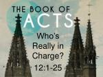 Who's Really in Charge? 12:1-25