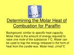 Determining the Molar Heat of Combustion for Paraffin