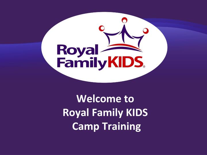 welcome to royal family kids camp training n.