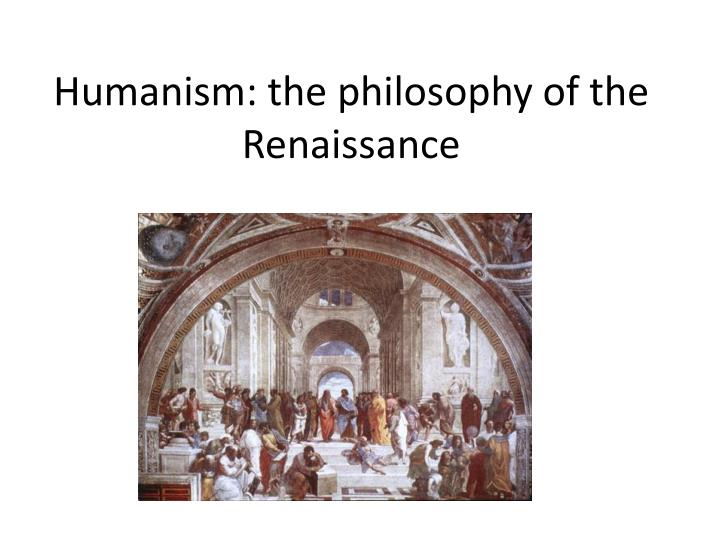 humanism the philosophy of the renaissance n.