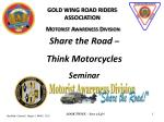 GOLD WING ROAD RIDERS ASSOCIATION  Motorist Awareness Division