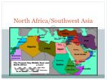 North Africa/Southwest Asia