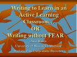 Writing to Learn in an Active Learning Classroom…