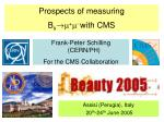 Prospects of measuring B s !  +  - with CMS