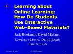 Learning about Online Learning: How Do Students Use Interactive Web-Based Materials?