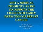 WHT A MEDICAL PHYSICST CAN DO  TO IMPROVE THE  CHANCES OF EARLY  DETECTION OF BREAST CANCER