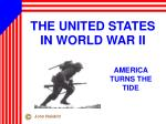 THE UNITED STATES IN WORLD WAR II