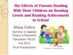 The Effects of Parents Reading With Their Children on Reading Levels and Reading Achievement in School