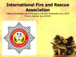 "International Fire and Rescue Association ""Helping Firefighters and Emergency Services Worldwide since 2002"" Charity Num"