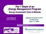The 7 Steps of an Energy Management Program Energy Assessment Tools & Methods