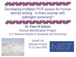 Developing multiplex PCR assays for human identity testing - is there overlap with pathogen screening?