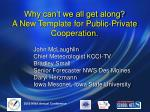 Why can't we all get along? A New Template for Public-Private Cooperation.