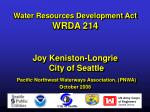 Water Resources Development Act WRDA 214 Joy Keniston-Longrie City of Seattle Pacific Northwest Waterways Association,