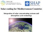 Solar cooling for Mediterranean Countries Integration of solar concentrating systems and absorption cycle technology