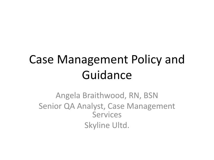 case management policy and guidance n.