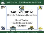 TAG:  YOU'RE IN! (Transfer Admission Guarantee)