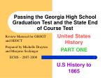 Passing the Georgia High School Graduation Test and the State End of Course Test