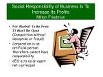 Social Responsibility of Business Is To Increase Its Profits Milton Friedman