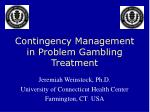 Contingency Management in Problem Gambling Treatment