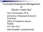 """Controlled Substance Management or """"Doctor I need Oxy"""""""