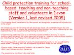 Child protection training for school-based  teaching and non-teaching staff and volunteers in Devon  (Version 1, last re