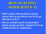 HOW TO SUPPLY SUFFICIENT B-12