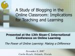 Presented at the 13th Sloan-C International Conference on Online Learning