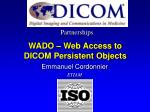 WADO – Web Access to DICOM Persistent Objects