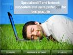 specialised it and network supporters and users prefer dell