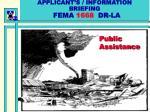 APPLICANT'S / INFORMATION BRIEFING FEMA 1668 DR-LA