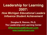 Leadership for Learning 2007: How Michigan Educational Leaders Influence Student Achievement