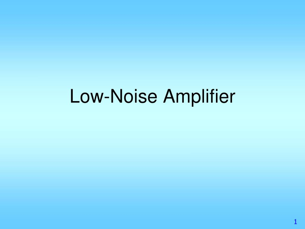 PPT - Low-Noise Amplifier PowerPoint Presentation - ID:162373