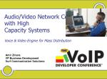 Audio/Video Network Convergence with High Capacity Systems