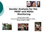 Gender Analysis for the PRSP and MDGs Monitoring Gulnara Febres, WBI Poverty Analysis Workshop, Belgrade, Serbia, March