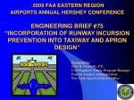 "2009 FAA EASTERN REGION AIRPORTS ANNUAL HERSHEY CONFERENCE ENGINEERING BRIEF #75 ""INCORPORATION OF RUNWAY INCURSION PREV"