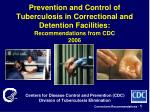 Prevention and Control of Tuberculosis in Correctional and Detention Facilities: Recommendations from CDC 2006