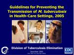 Guidelines for Preventing the Transmission of M. tuberculosis in Health-Care Settings, 2005