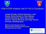 PI3K/mTOR inhibition with PI-103 in Chordoma