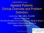 Agitated Patients: Clinical Overview and Problem Definition